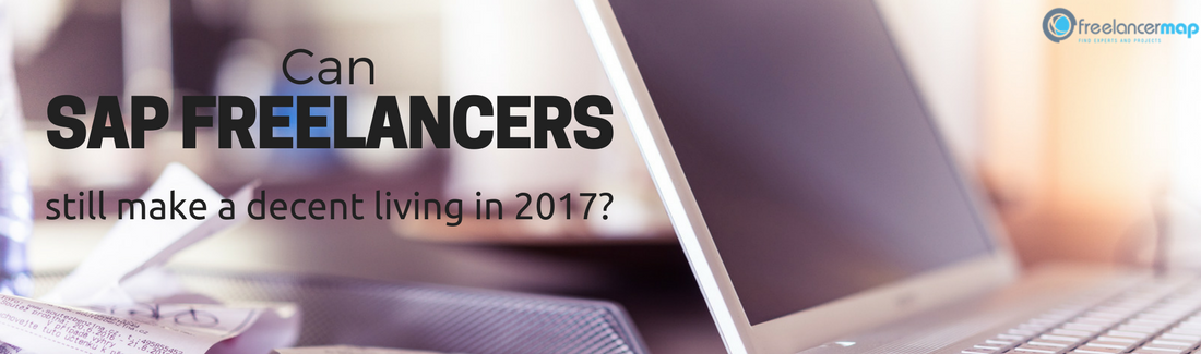 Can SAP freelancers still make a decent living in 2017?